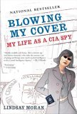 Blowing My Cover My Life as a CIA Spy 2005 9780425205624 Front Cover
