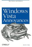 Windows Vista Annoyances Tips, Secrets, and Hacks for the Cranky Consumer 2008 9780596527624 Front Cover