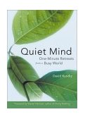 Quiet Mind One Minute Mindfulness (for Readers of Mindfulness an Eight-Week Plan for Finding Peace in a Frantic World) 2003 9781573248624 Front Cover
