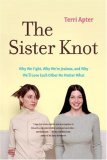 Sister Knot Why We Fight Why Were Jealous and Why Well Love Each Other No 1st 2008 9780393330625 Front Cover