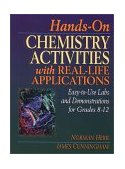 Hands-On Chemistry Activities with Real-Life Applications Easy-to-Use Labs and Demonstrations for Grades 8-12