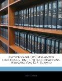 Encyclop�die Des Gesammten Erziehungs- Und Unterrichtswesens, Herausg. Von K. A. Schmid 2010 9781143453625 Front Cover