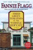 Fried Green Tomatoes at the Whistle Stop Cafe 1st 2005 9781400064625 Front Cover