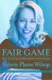 Fair Game How a Top CIA Agent Was Betrayed by Her Own Government 2008 9781416537625 Front Cover