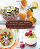 Tartine Gourmande Gluten-Free Recipes for an Inspired Life 2012 9781590307625 Front Cover