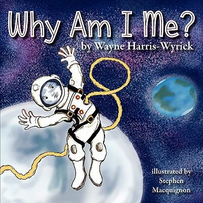 Why Am I Me? 2011 9780982834626 Front Cover