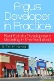 Argus Developer in Practice Real Estate Development Modeling in the Real World 2013 9781430262626 Front Cover