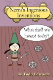 Nerni's Ingenious Inventions 2011 9781466478626 Front Cover