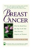 Breast Cancer What You Should Know (but May Not Be Told) about Prevention, Diagnosis, and Trea Tment 1994 9781559583626 Front Cover