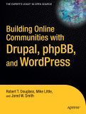 Building Online Communities with Drupal, PhpBB, and WordPress 2005 9781590595626 Front Cover