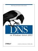 DNS on Windows Server 2003 Mastering the Domain Name System 3rd 2003 9780596005627 Front Cover