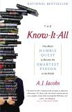 Know-It-All One Man's Humble Quest to Become the Smartest Person in the World 2005 9780743250627 Front Cover