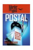 Murder Most Postal Homicidal Tales That Deliver a Message 2001 9781581821628 Front Cover