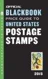 Official Blackbook Price Guide to United States Postage Stamps 2015, 37th Edition 37th 2014 9780375723629 Front Cover