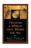 Creating a World That Works for All 1999 9781576750629 Front Cover