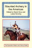 Mounted Archery in the Americas 2007 9781590482629 Front Cover