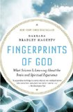 Fingerprints of God What Science Is Learning about the Brain and Spiritual Experience 1st 2010 9781594484629 Front Cover