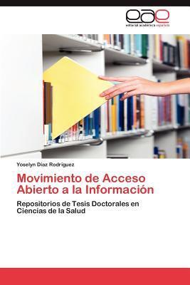 Movimiento de Acceso Abierto a la Informaci�n 2012 9783659004629 Front Cover