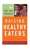 Raising Healthy Eaters 100 Tips for Parents 2004 9780738209630 Front Cover