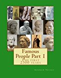 Famous People Part 1 The First 2300 Years 2013 9781491266632 Front Cover