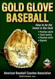 Gold Glove Baseball 1st 2006 9780736062633 Front Cover