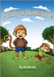 Bully in Monkeyville 2013 9781492978633 Front Cover