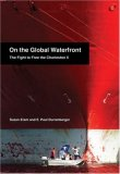 On the Global Waterfront The Fight to Free the Charleston 5 2008 9781583671634 Front Cover