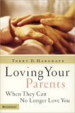 Loving Your Parents When They Can No Longer Love You 2005 9780310255635 Front Cover
