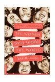 Ten Women Who Shook the World Stories 2001 9780312280635 Front Cover