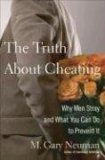 Truth about Cheating Why Men Stray and What You Can Do to Prevent It 2008 9780470114636 Front Cover