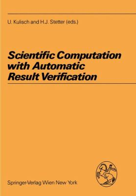 Scientific Computation with Automatic Result Verification 1988 9783211820636 Front Cover