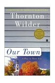 Our Town A Play in Three Acts 2003 9780060512637 Front Cover