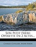 Son Petit Fr�re Op�rette en 2 Actes... 2012 9781277997637 Front Cover