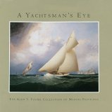 Yachtsmans Eye The Glen S Foster Collection of Marine Paintings 2005 9780393060638 Front Cover