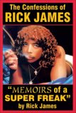 Confessions of Rick James Memoirs of a Super Freak 2007 9780979097638 Front Cover