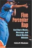 Five Percenter Rap God Hop's Music, Message, and Black Muslim Mission 2005 9780253217639 Front Cover
