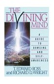 Divining Mind A Guide to Dowsing and Self-Awareness 1990 9780892812639 Front Cover