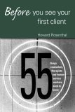 Before You See Your First Client 55 Things Counselors, Therapists and Human Service Workers Need to Know 1st 2004 9780415950640 Front Cover