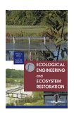 Ecological Engineering and Ecosystem Restoration 2nd 2003 9780471332640 Front Cover