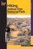 Hiking Joshua Tree National Park 38 Day and Overnight Hikes 2007 9780762744640 Front Cover