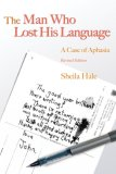 Man Who Lost His Language A Case of Aphasia 2007 9781843105640 Front Cover