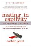 Mating in Captivity Unlocking Erotic Intelligence