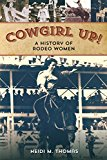 Cowgirl Up! A History of Rodeo Women 2014 9780762789641 Front Cover