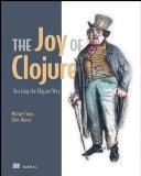 Joy of Clojure Thinking the Clojure Way 2011 9781935182641 Front Cover