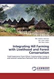 Integrating Hill Farming with Livelihood and Forest Conservation 2012 9783659277641 Front Cover