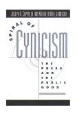 Spiral of Cynicism The Press and the Public Good 1997 9780195090642 Front Cover