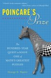 Poincare's Prize The Hundred-Year Quest to Solve One of Math's Greatest Puzzles 2008 9780452289642 Front Cover