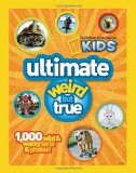 Ultimate Weird but True! 1,000 Wild and Wacky Facts and Photos 2011 9781426308642 Front Cover