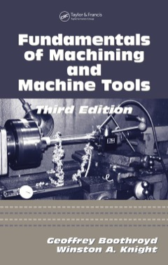 Fundamentals of Metal Machining and Machine Tools, Third Edition  9781498732642 Front Cover