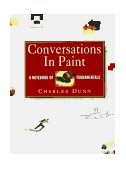 Conversations in Paint A Notebook of Fundamentals 1st 1995 9781563056642 Front Cover